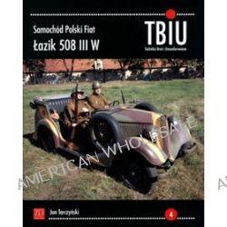 Samochód Polski Fiat Łazik 508 III W. TBiU Nr 4 (Technika Broń i Umundurowanie) - Jan Tarczyński