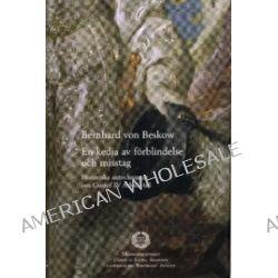 En kedja av förblindelse och misstag : historiska anteckningar om Gustaf IV Adolfs tid - Bernhard Von Beskow - Bok (9789173533508)