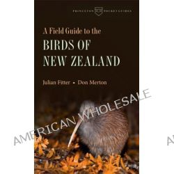 A Field Guide to the Birds of New Zealand by Julian Fitter, 9780691153513.