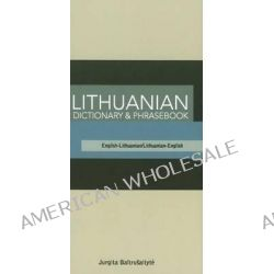 Lithuanian Dictionary and Phrasebook, English-Lithuanian/Lithuanian-English by Jurgita Baltrusaityte, 9780781810098.