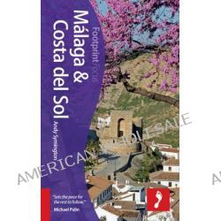 Malaga & Costa del Sol : Includes Antequera, Nerja, Marbella, Ronda, La Axarquia, Footprint Travel Guides by Andy Symington, 9781909268807. Po angielsku