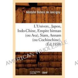 L'Univers., Japon, Indo-Chine, Empire Birman (Ou Ava), Siam, Annam (Ou Cochinchine), (Ed.1850) by DuBois De Jancigny a, 9782012679016. Po angielsku