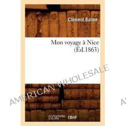 Mon Voyage a Nice (Ed.1863) by Balme C, 9782012589711.