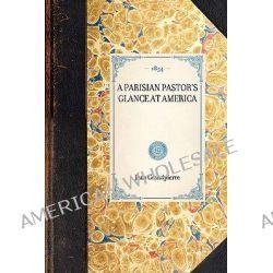 Parisian Pastor's Glance at America by Jean Grandpierre, 9781429003056.