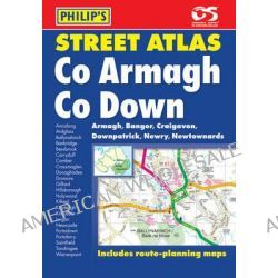 Philip's Street Atlas Co. Armagh and Co. Down by Philip's, 9781849070553.