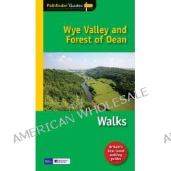 Pathfinder Wye Valley & Forest of Dean, Walks by Neil Coates, 9781854585707.