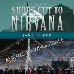 Short Cut to Nirvana by Jane Comer, 9781469157924.