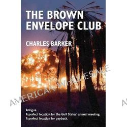 The Brown Envelope Club by Charles Barker, 9789628674008.
