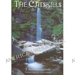 The Catskills by Thomas Morris Longstreth, 9781883789367.