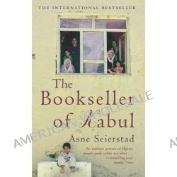 The Bookseller of Kabul by Asne Seierstad, 9781844080472.