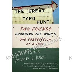 The Great Typo Hunt, Two Friends Changing the World, One Correction at a Time by Jeff Deck, 9780307591081.