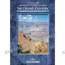 The Grand Canyon, With Bryce and Zion Canyons in America's South West by Constance Roos, 9781852844530.