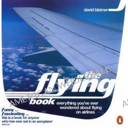 The Flying Book, Everything You've Ever Wondered About Flying on Airlines by David Blatner, 9780140297874.