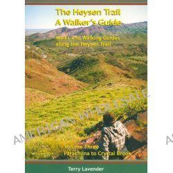 The Heysen Trail: Vol 3: Parachilna to Crystal Brook, Vol 3: Parachilna to Crystal Brook by Terry Lavender, 9781876725075. Po angielsku
