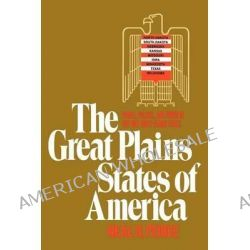 The Great Plains States of America, People, Politics, and Power in the Nine Great Plains States by Mr Neal R Peirce, 9780393342741. Po angielsku