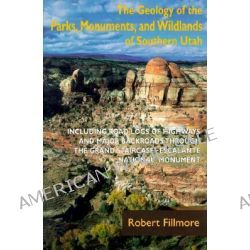 The Geology of the Parks, Monuments, and Wildlands of Southern Utah by Robert Fillmore, 9780874806526. Po angielsku