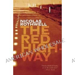 The Red Highway by Nicolas Rothwell, 9781863954938.
