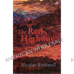 The Red Highway by Nicolas Rothwell, 9781863954211.