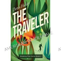 The Traveler by Denis Hickey, 9780988858831.