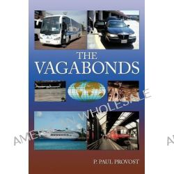 The Vagabonds by P. Paul Provost, 9781463426811.
