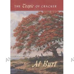 The Tropic of Cracker by Al Burt, 9780813033853.