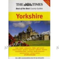 "The ""Times"" Best of the Best County Guides, Yorkshire by Ross Harvey, 9780955947612."