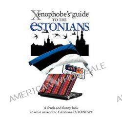 The Xenophobe's Guide to the Estonians by Hilary Bird, 9781906042301.