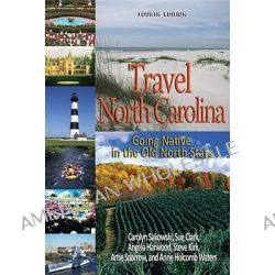 Travel North Carolina, Going Native in the Old North State by Carolyn Sakowski, 9780895873798.