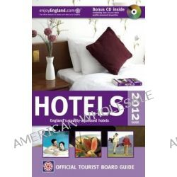 VisitBritain Official Tourist Board Guide - Hotels 2012, Guide to Quality-Assessed Accommodation., 9780851014913.