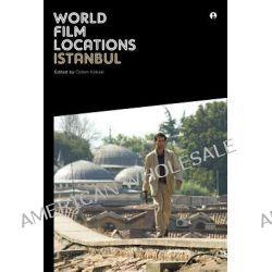 World Film Locations, Istanbul by Ozlem Koksal, 9781841505671.