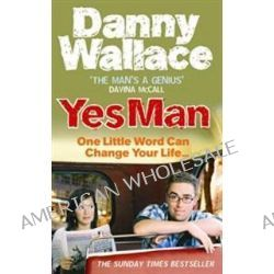 Yes Man by Danny Wallace, 9780091896744.