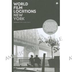 World Film Locations, New York by Scott Jordan Harris, 9781841504827.