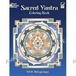 Sacred Yantra Coloring Book by Wil Stegenga, 9780486470818.