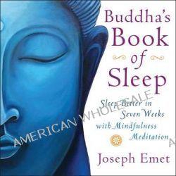 Buddha's Book of Sleep, Sleep Better in Seven Weeks with Mindfulness Meditation by Joseph Emet, 9781781800812.
