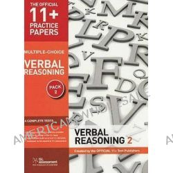 11+ Practice Papers, Verbal Reasoning Pack 2 (Multiple Choice), VR Test 5, VR Test 6, VR Test 7, VR Test 8 by Gl Assessment, 9780708720493.