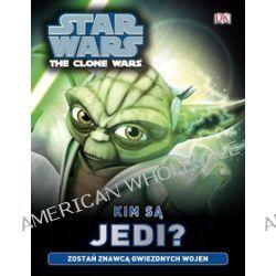 Kim są Jedi? Star Wars - Gleen Dakin