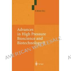 Advances in High Pressure Bioscience and Biotechnology II, Proceedings of the 2nd International Conference on High Pressure Bioscience and Biotechnolo by Roland Winter, 9783642056741. Po angielsku