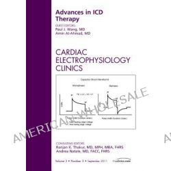 Advances in ICD Therapy, an Issue of Cardiac Electrophysiology Clinics, An Issue of Cardiac Electrophysiology Clinics by Paul Wang, 9781455704248. Po angielsku