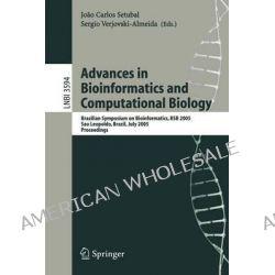 Advances in Bioinformatics and Computational Biology, Brazilian Symposium on Bioinformatics, BSB 2005, Sao Leopoldo, Brazil, July 27-29, 2005, Proceedings by Joao Carlos Setubal, 978354028 Po angielsku