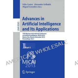 Advances in Artificial Intelligence and its Applications: Part I, 12th Mexican International Conference on Artificial In Po angielsku