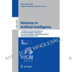 Advances in Artificial Intelligence: Part I, 11th Mexican International Conference on Artificial Intelligence, MICAI 201 Po angielsku