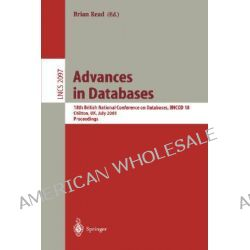 Advances in Databases: 18th British National Conference on Databases, BNCOD 18 Chilton, UK, July 9-11, 2001 - Proceeding