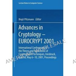 Advances in Cryptology - Eurocrypt 2001 : International Conference on the Theory and Application of Cryptographic Techni
