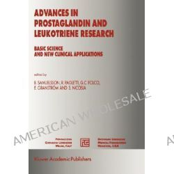 Advances in Prostaglandin and Leukotriene Research, Basic Science and New Clinical Applications by B. Samuelsson, 9781402001468.