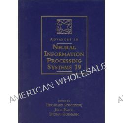 Advances in Neural Information Processing Systems: v. 19, Proceedings of the 2006 Conference by Bernhard Scholkopf, 9780262195683.