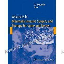 Advances in Minimally Invasive Surgery and Therapy for Spine and Nerves by Alexandre Alberto, 9783211993699.