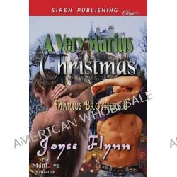 A Very Marius Christmas [Marius Brothers 6] (Siren Publishing Classic Manlove) by Joyee Flynn, 9781622425280.