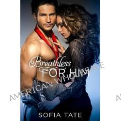 Breathless for Him by Sofia Tate, 9781455557417.