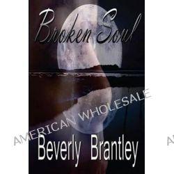 Broken Soul by Beverly Brantley, 9781495995651.