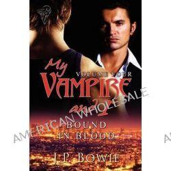 Bound in Blood, Vol 4 by J. P. Bowie, 9780857150615.